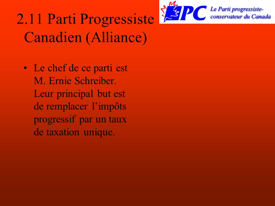 2.11 Parti Progressiste Canadien (Alliance) Le chef de ce parti est M.