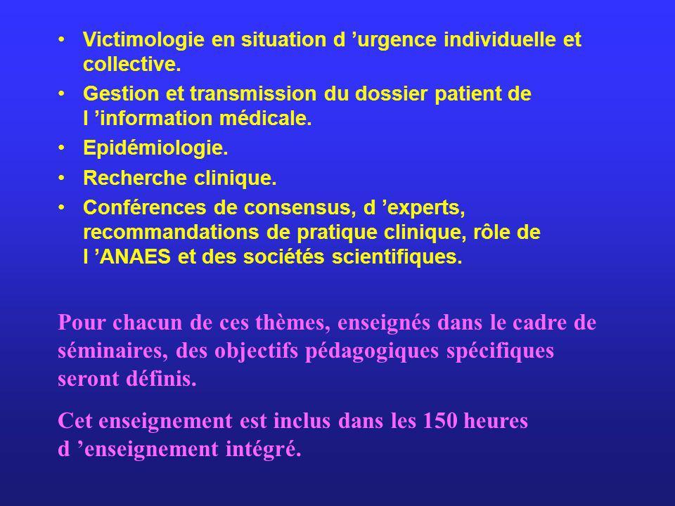Victimologie en situation d urgence individuelle et collective. Gestion et transmission du dossier patient de l information médicale. Epidémiologie. R
