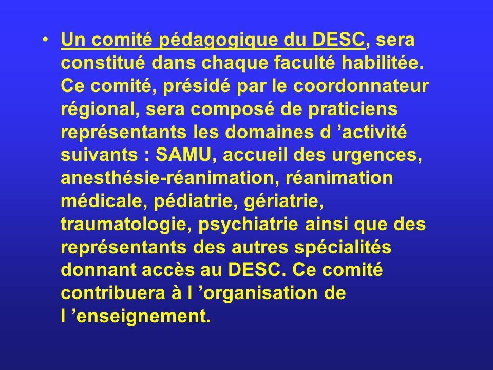 Un comité pédagogique du DESC, sera constitué dans chaque faculté habilitée. Ce comité, présidé par le coordonnateur régional, sera composé de pratici