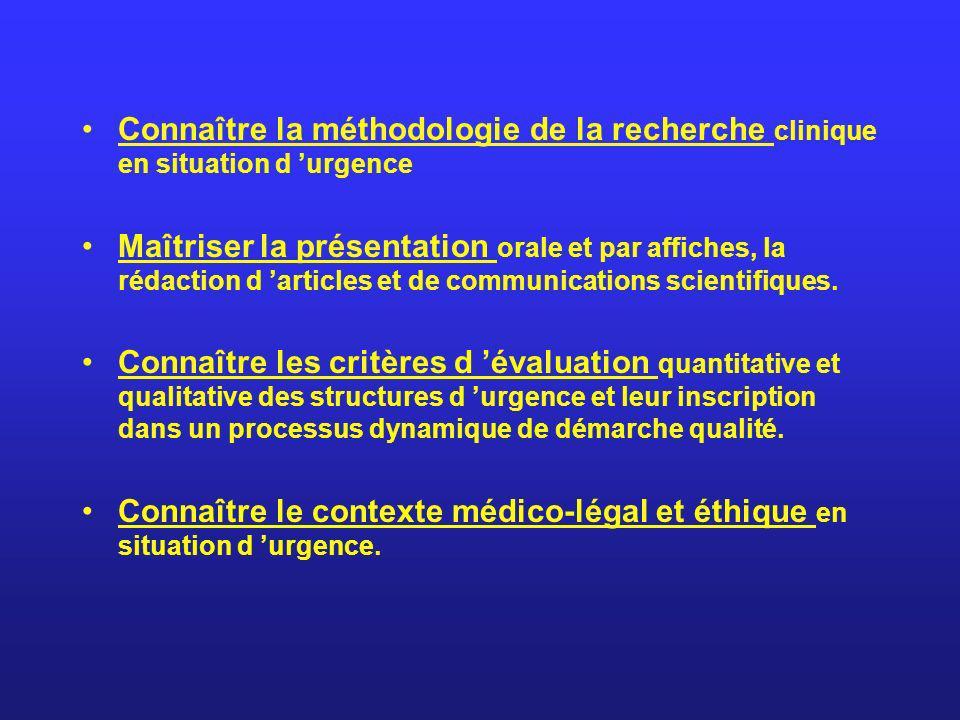 Connaître la méthodologie de la recherche clinique en situation d urgence Maîtriser la présentation orale et par affiches, la rédaction d articles et