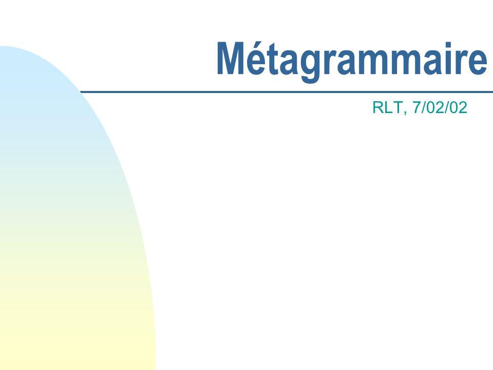 Métagrammaire RLT, 7/02/02