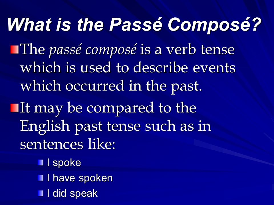Le passé composé Expressing ideas in French that have been completed in the past