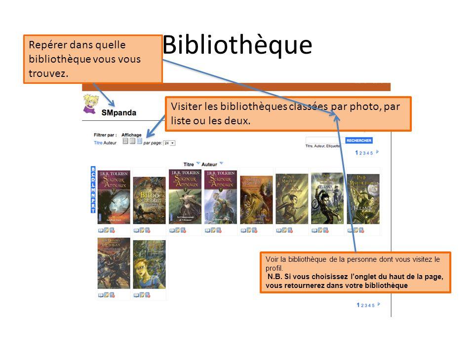 Bibliothèque Visiter les bibliothèques classées par photo, par liste ou les deux. Repérer dans quelle bibliothèque vous vous trouvez. Voir la biblioth