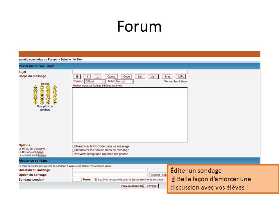 Forum Éditer un sondage Belle façon damorcer une discussion avec vos élèves !