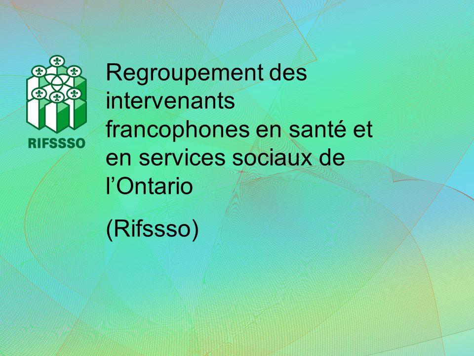 Regroupement des intervenants francophones en santé et en services sociaux de lOntario (Rifssso)