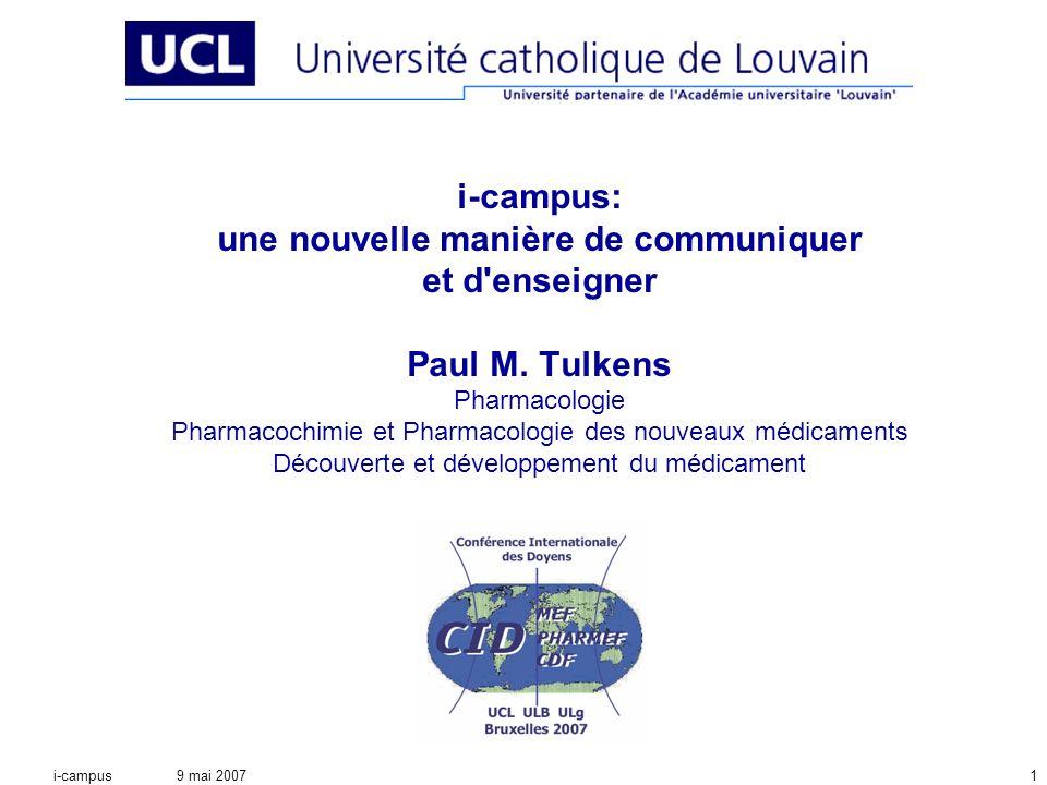 9 mai 2007i-campus1 i-campus: une nouvelle manière de communiquer et d enseigner Paul M.