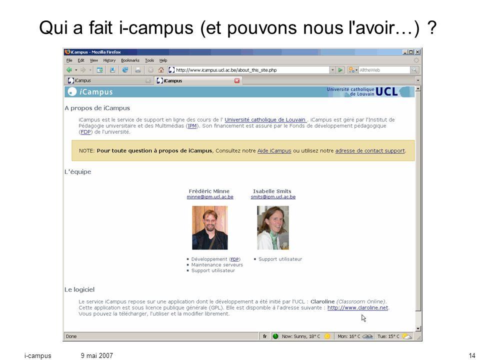 9 mai 2007i-campus14 Qui a fait i-campus (et pouvons nous l avoir…) ?
