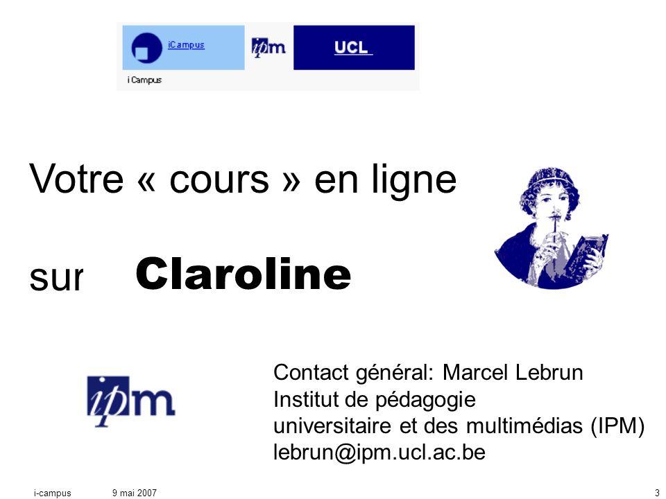 9 mai 2007i-campus3 Votre « cours » en ligne sur une plate-forme .