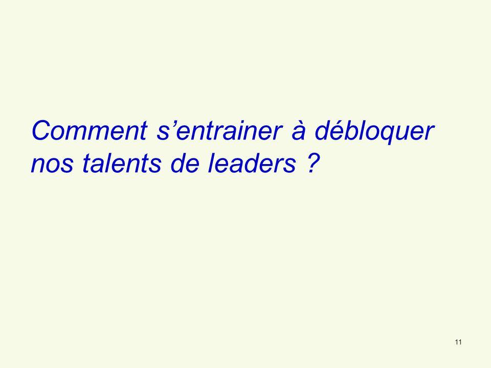 11 Comment sentrainer à débloquer nos talents de leaders ?