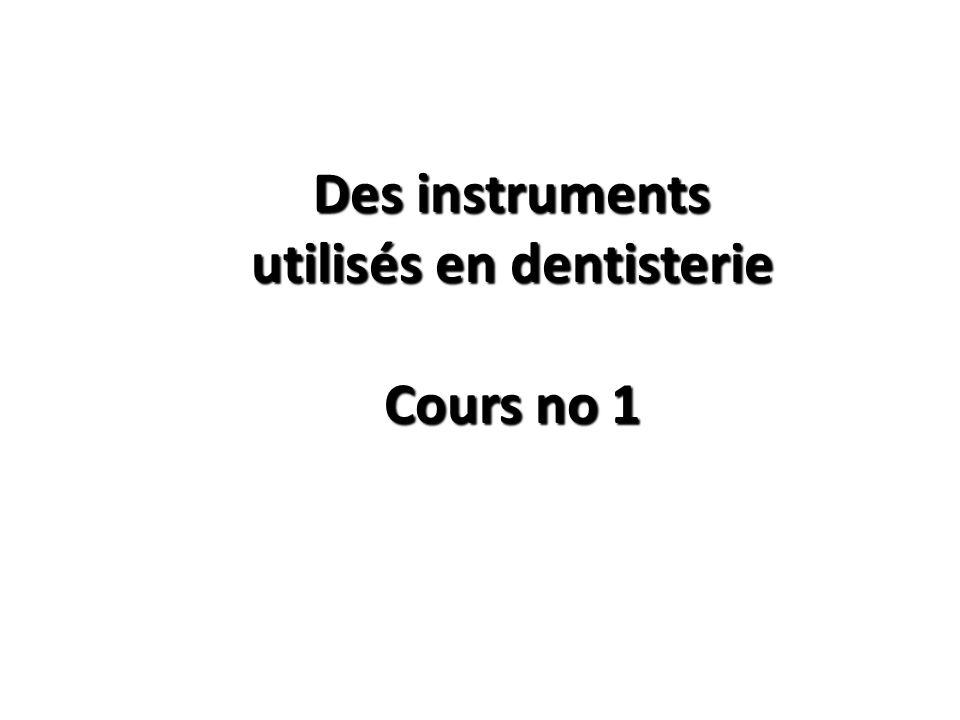 Les dentistes utilisent divers outils pour évaluer, diagnostiquer et traiter les maladies bucco-dentaires Les instruments utilisés en dentisterie sont divisés en trois catégories: I.Instruments statique II.