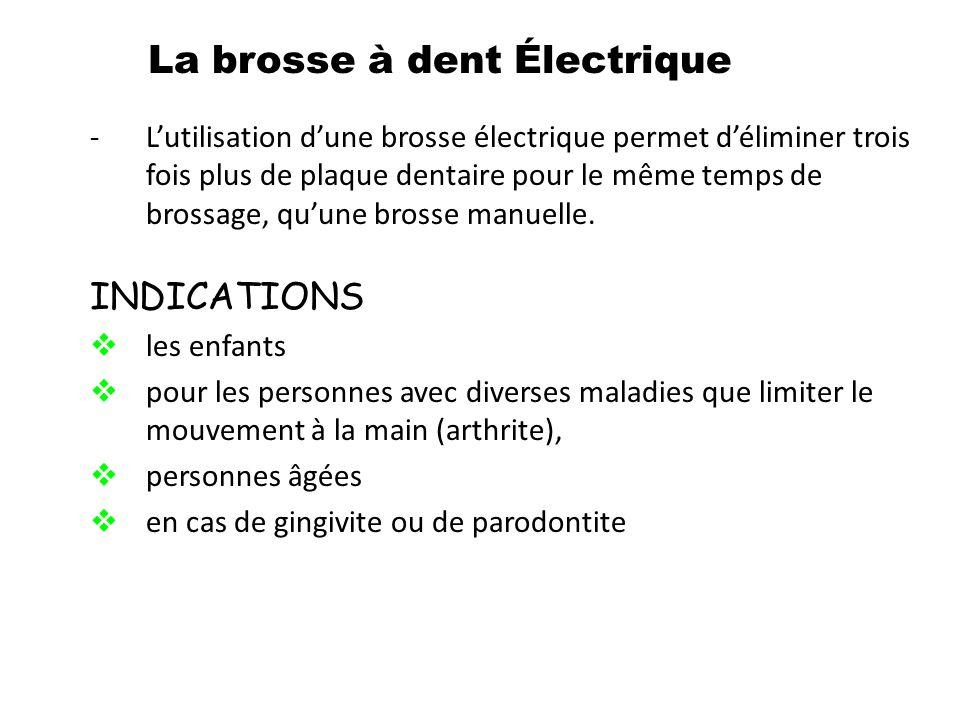 La brosse à dent Électrique -Lutilisation dune brosse électrique permet déliminer trois fois plus de plaque dentaire pour le même temps de brossage, q
