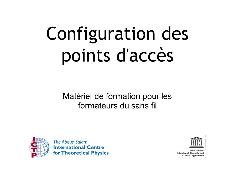 Configuration des points d'accès Matériel de formation pour les formateurs du sans fil