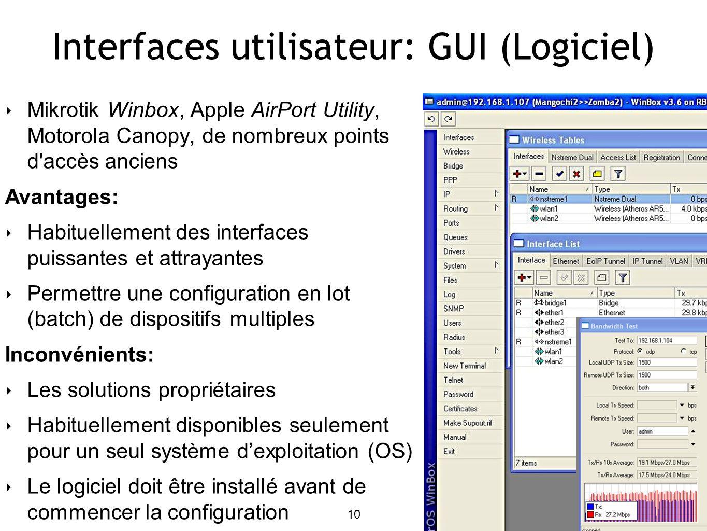10 Mikrotik Winbox, Apple AirPort Utility, Motorola Canopy, de nombreux points d'accès anciens Avantages: Habituellement des interfaces puissantes et