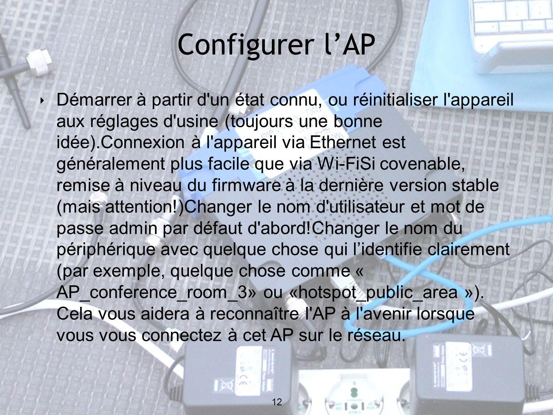 12 Configurer lAP 12 Démarrer à partir d'un état connu, ou réinitialiser l'appareil aux réglages d'usine (toujours une bonne idée).Connexion à l'appar