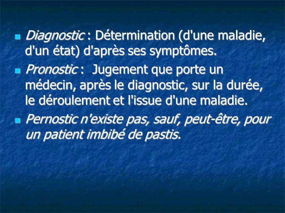 Diagnostic : Détermination (d'une maladie, d'un état) d'après ses symptômes. Diagnostic : Détermination (d'une maladie, d'un état) d'après ses symptôm