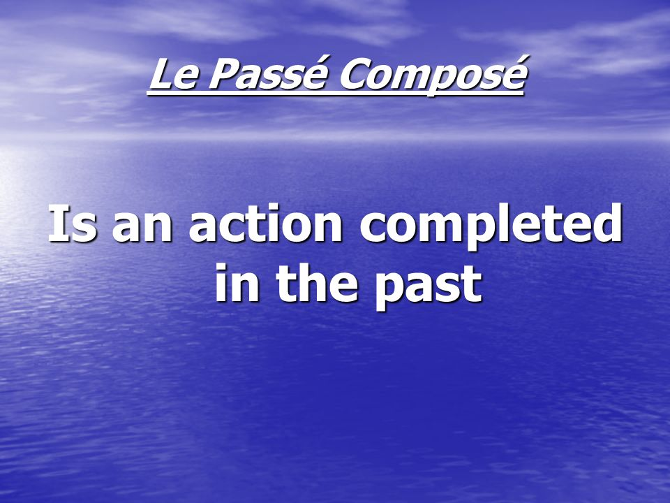 Objectives 1- Students will be able to conjugate French verbs from the first group in the Passé Composé.