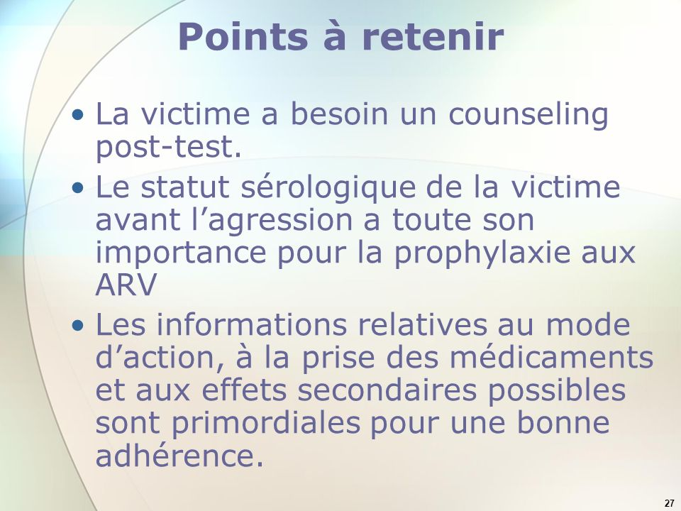 27 Points à retenir La victime a besoin un counseling post-test.