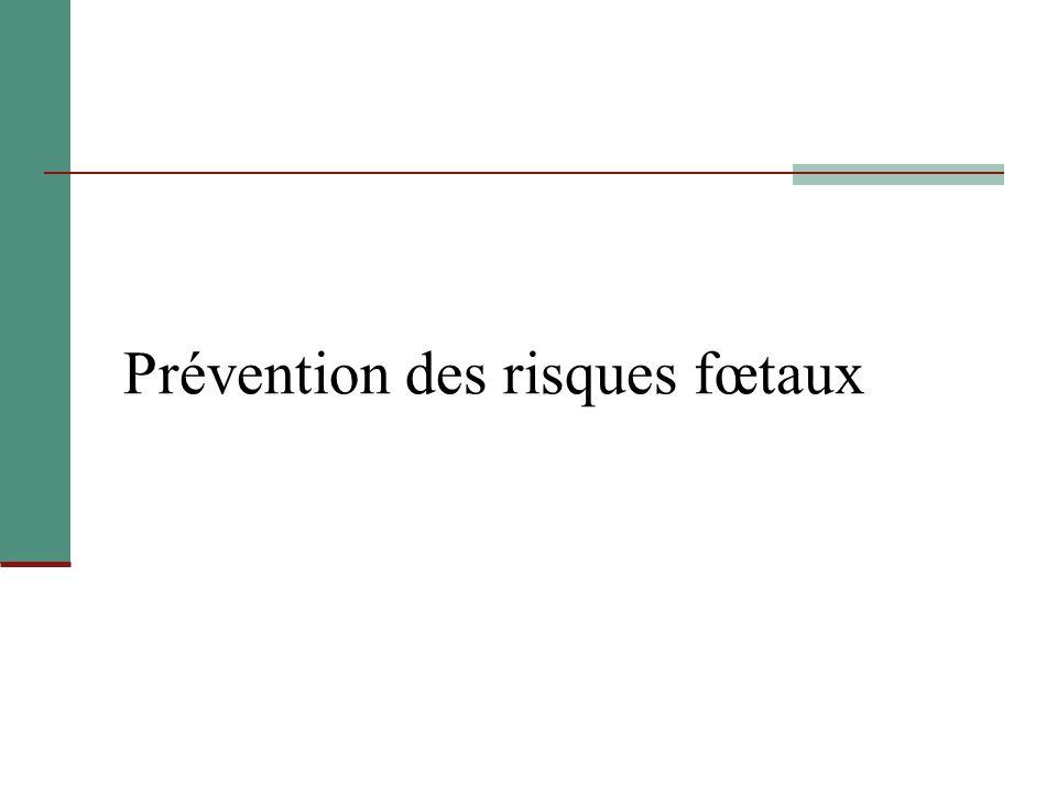 Prévention des risques fœtaux