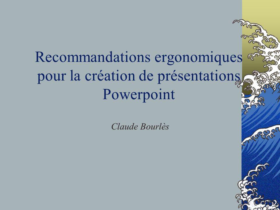 Recommandations ergonomiques pour la création de présentations Powerpoint Claude Bourlès
