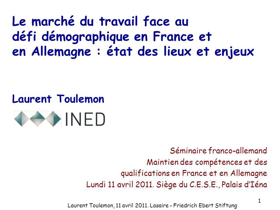 1 Le marché du travail face au défi démographique en France et en Allemagne : état des lieux et enjeux Laurent Toulemon Séminaire franco-allemand Main