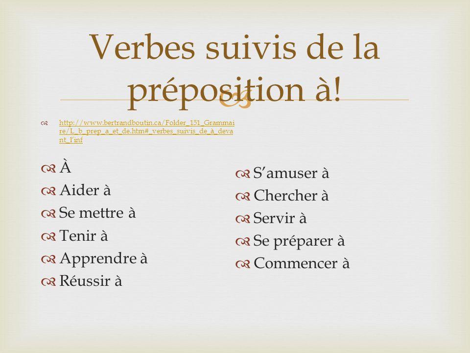 http://www.bertrandboutin.ca/Folder_151_Grammai re/L_b_prep_a_et_de.htm#_verbes_suivis_de_à_deva nt_linf http://www.bertrandboutin.ca/Folder_151_Gramm