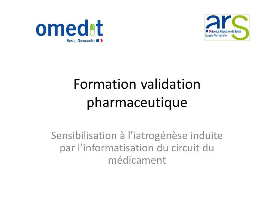 Formation validation pharmaceutique Sensibilisation à liatrogénèse induite par linformatisation du circuit du médicament