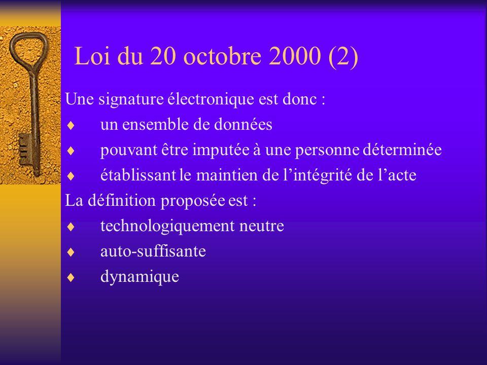 Loi du 20 octobre 2000 (1) Art. 2. L'article 1322 du Code civil est complété par l'alinéa suivant : «Une signature au sens de cet article peut être un