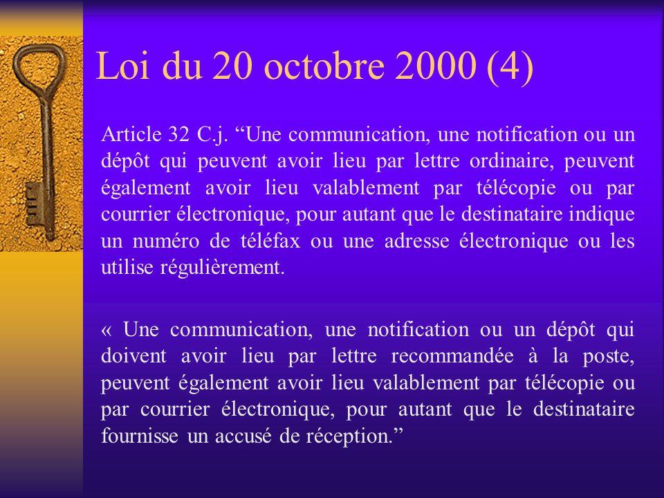 Loi du 20 octobre 2000 (3) « Art. 2281. Lorsqu'une notification doit avoir lieu par écrit pour pouvoir être invoquée par celui qui l'a faite, une noti