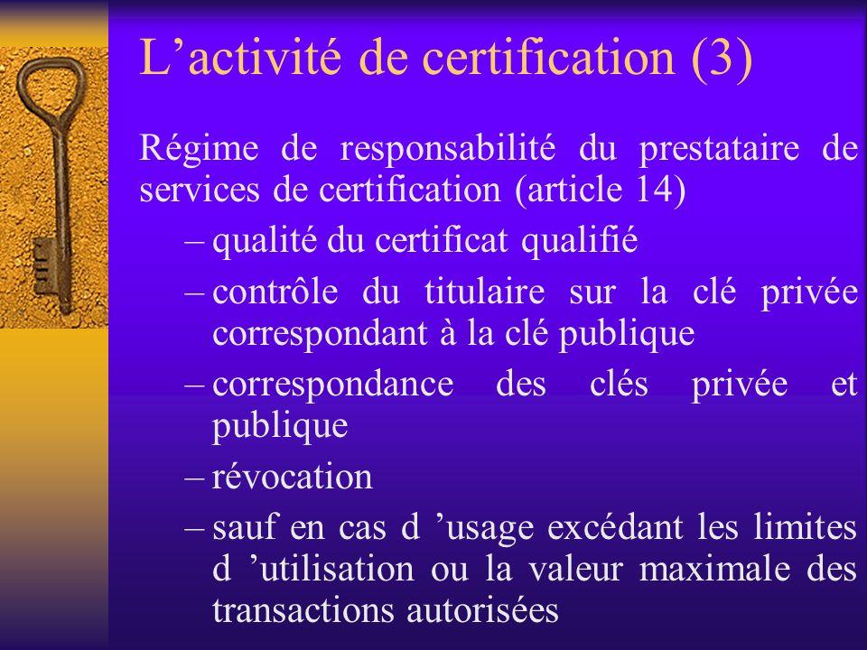 Délivrance de certificats qualifiés (art. 8 & ss.) –conditions de forme et de contenu fixées par lannexe I –respect par les prestataires des condition