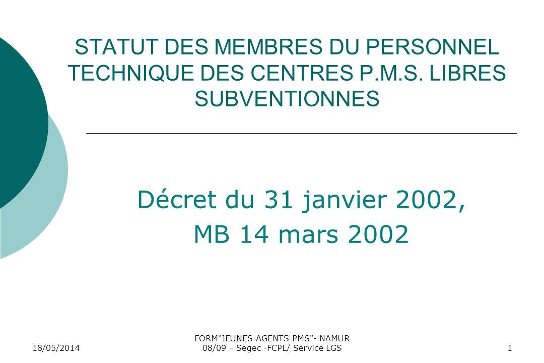 18/05/2014 FORM JEUNES AGENTS PMS - NAMUR 08/09 - Segec -FCPL/ Service LGS1 STATUT DES MEMBRES DU PERSONNEL TECHNIQUE DES CENTRES P.M.S.