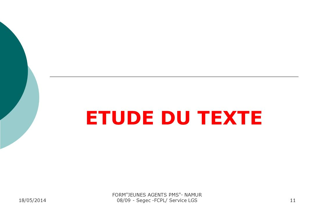 18/05/2014 FORM JEUNES AGENTS PMS - NAMUR 08/09 - Segec -FCPL/ Service LGS11 ETUDE DU TEXTE
