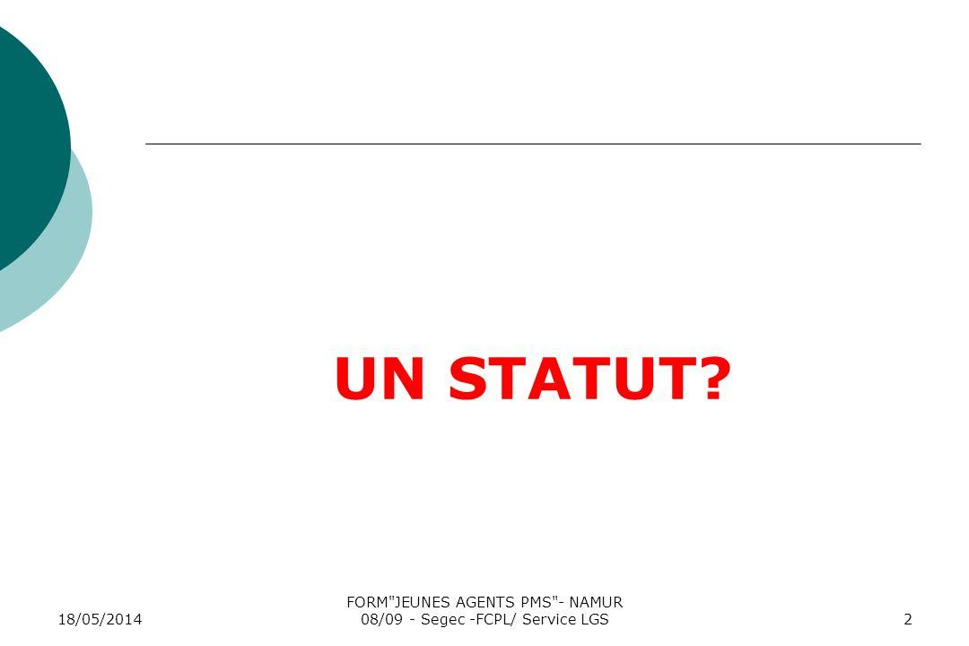 18/05/2014 FORM JEUNES AGENTS PMS - NAMUR 08/09 - Segec -FCPL/ Service LGS2 UN STATUT
