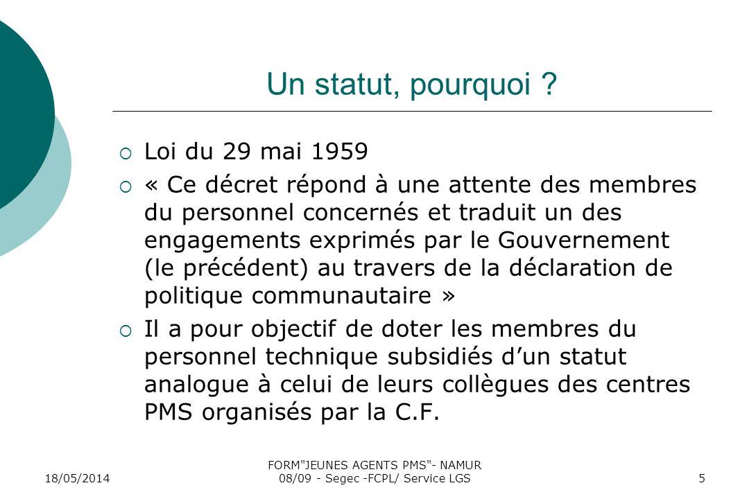 18/05/2014 FORM JEUNES AGENTS PMS - NAMUR 08/09 - Segec -FCPL/ Service LGS5 Un statut, pourquoi .