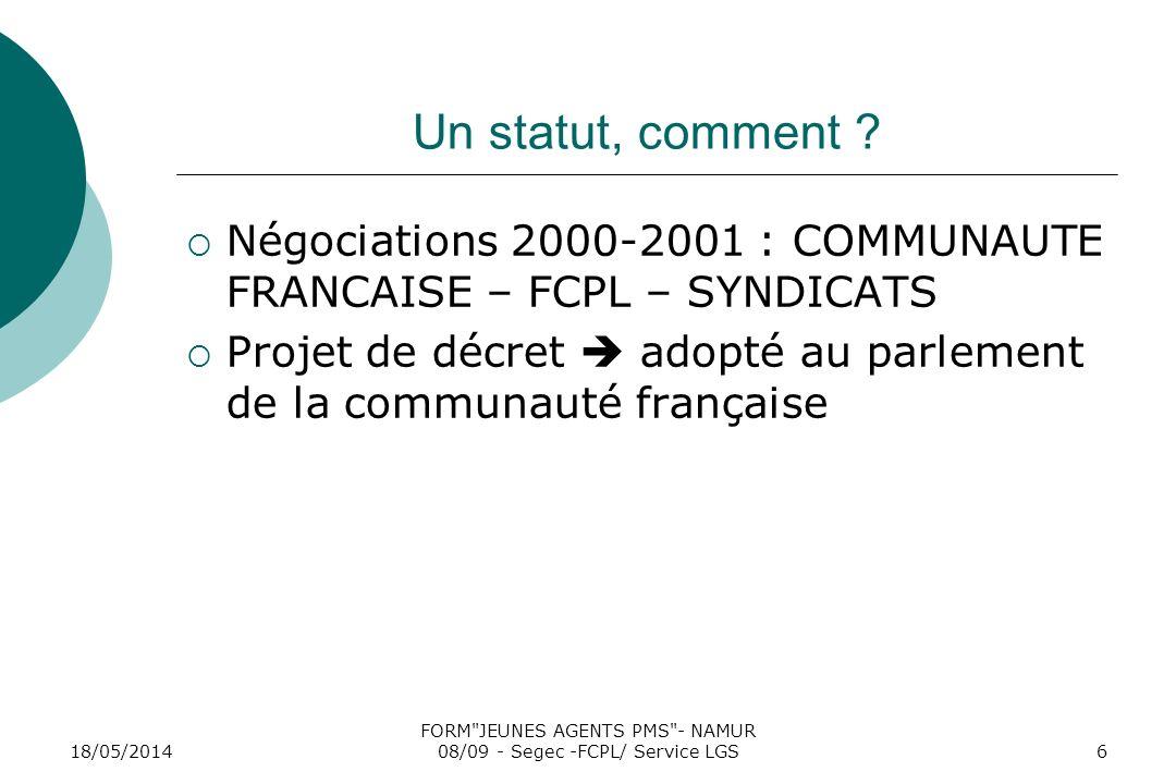 18/05/2014 FORM JEUNES AGENTS PMS - NAMUR 08/09 - Segec -FCPL/ Service LGS6 Un statut, comment .