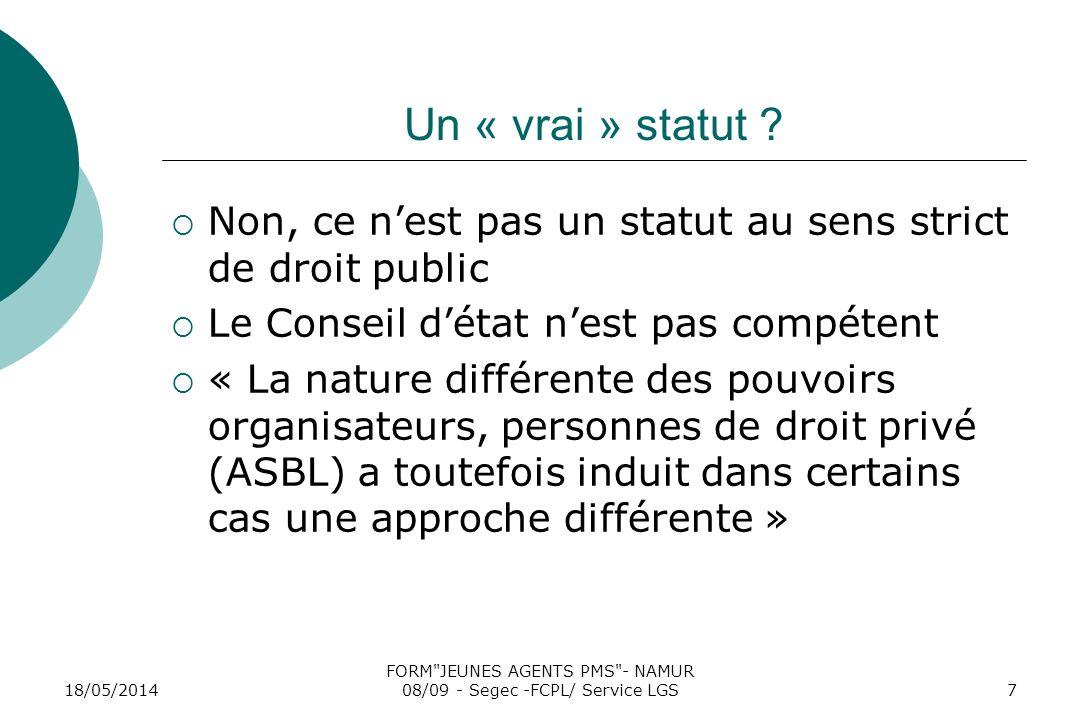 18/05/2014 FORM JEUNES AGENTS PMS - NAMUR 08/09 - Segec -FCPL/ Service LGS7 Un « vrai » statut .