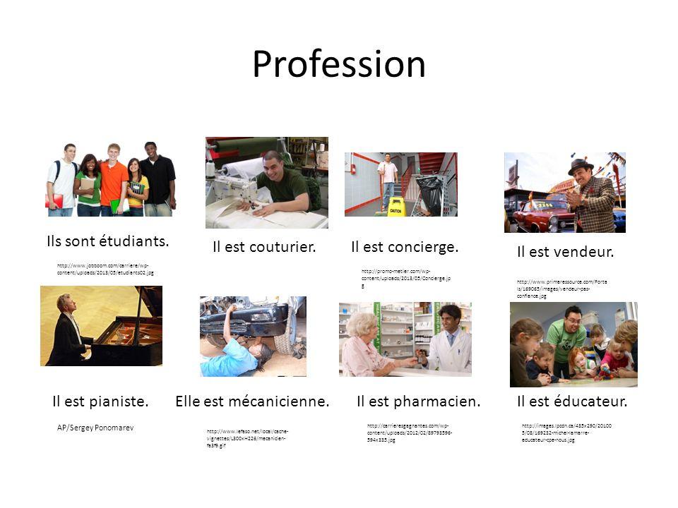 Profession Ils sont étudiants. Il est pianiste.Il est pharmacien. http://www.jobboom.com/carriere/wp- content/uploads/2013/05/etudiants02.jpg Il est v