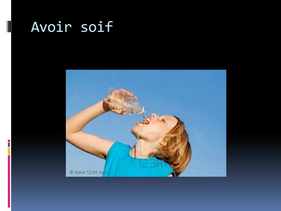 Avoir soif