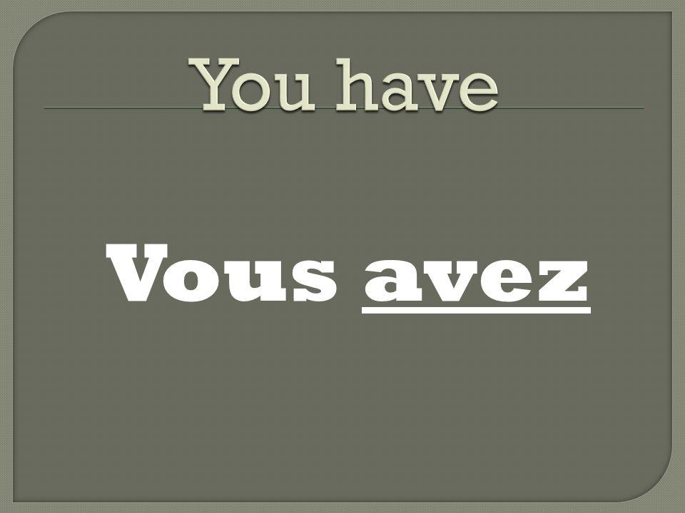 Vous avez