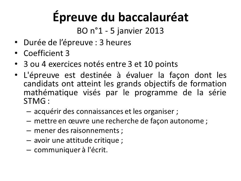 Épreuve du baccalauréat BO n°1 - 5 janvier 2013 Durée de lépreuve : 3 heures Coefficient 3 3 ou 4 exercices notés entre 3 et 10 points L'épreuve est d