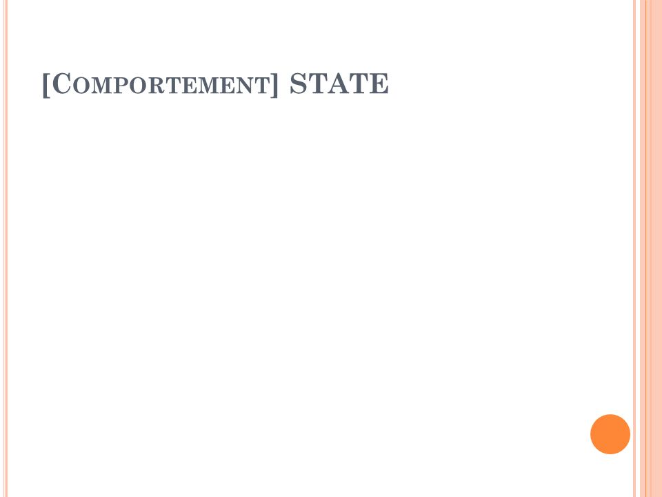 [C OMPORTEMENT ] STATE