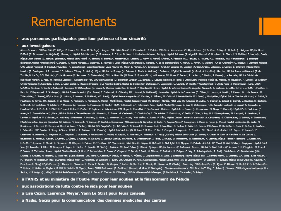 Remerciements aux personnes participantes pour leur patience et leur sincérité aux investigateurs Aix-en-Provence, CH Pays d Aix (T.