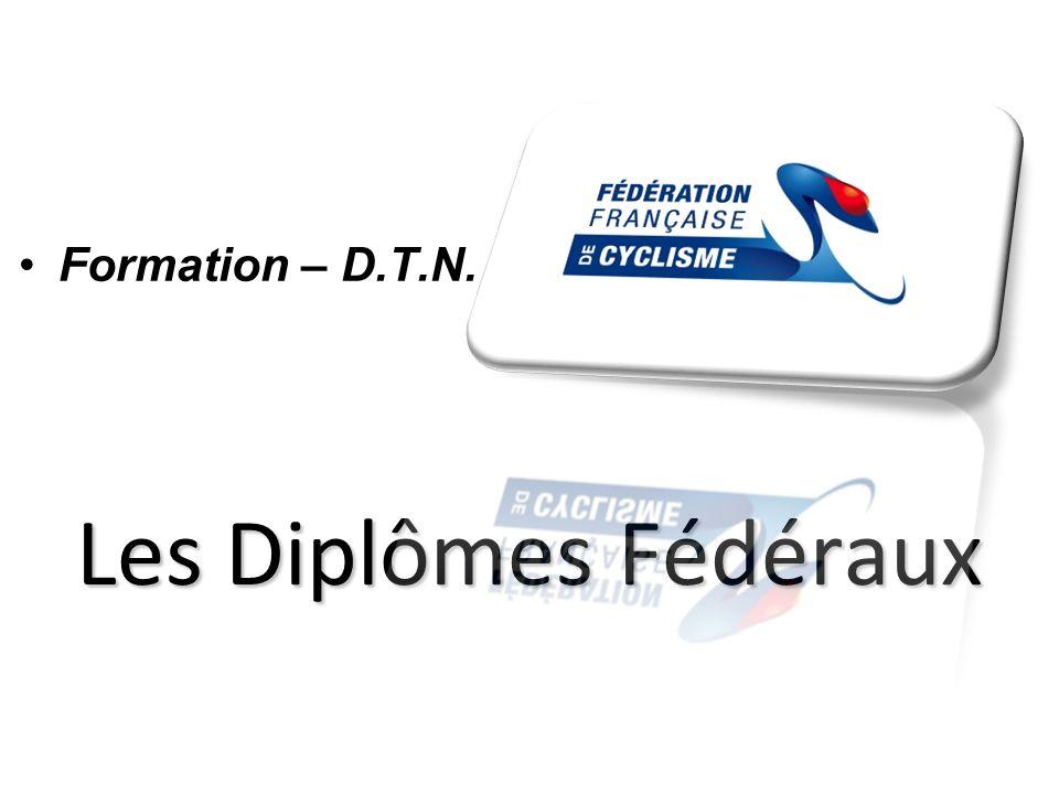 Les Diplômes Fédéraux Formation – D.T.N.