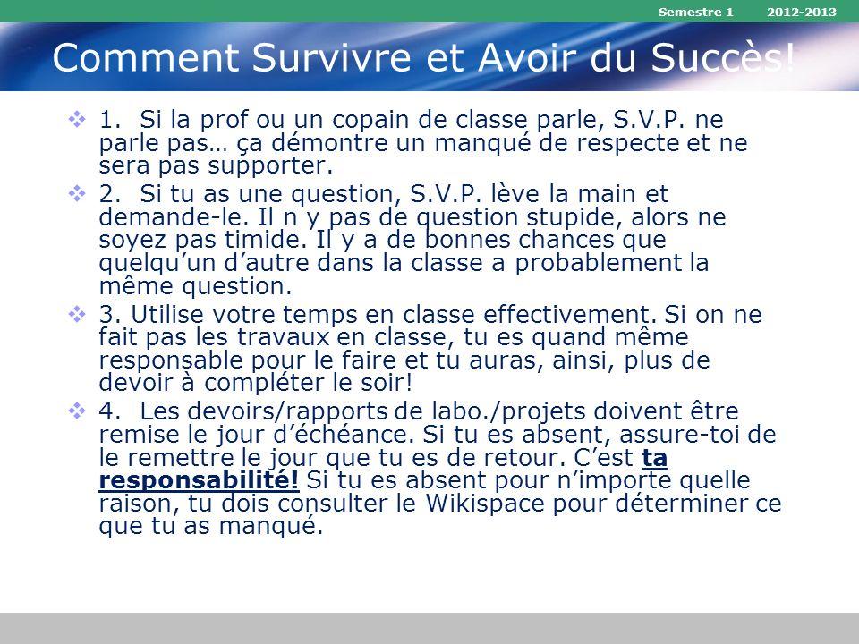 Semestre 1 2012-2013 Comment Survivre et Avoir du Succès.