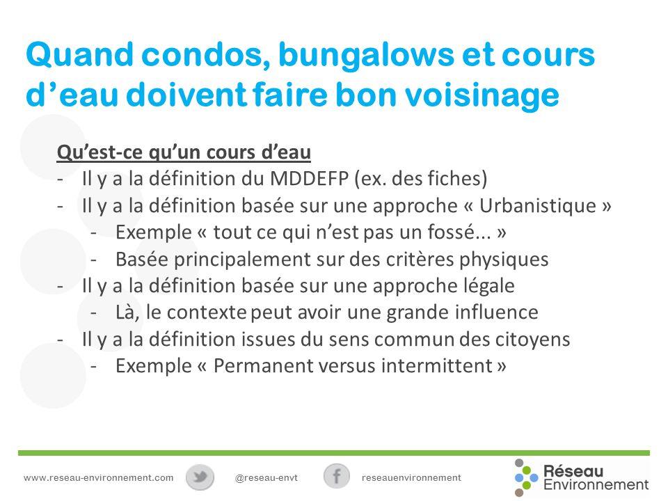 Quand condos, bungalows et cours deau doivent faire bon voisinage Quest-ce quun cours deau -Il y a la définition du MDDEFP (ex.