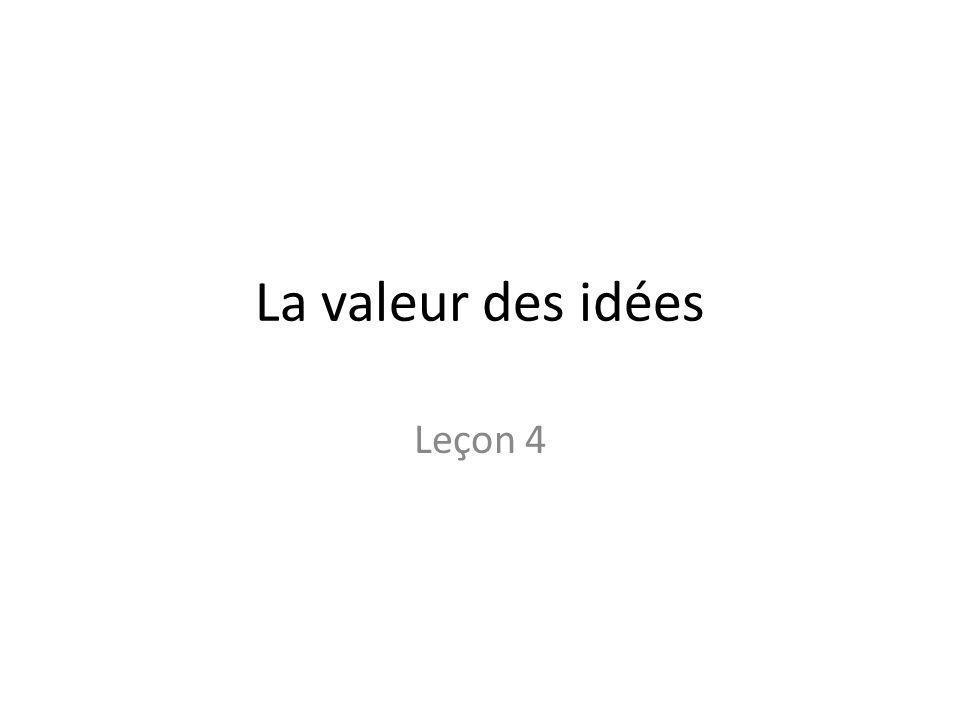 La valeur des idées Leçon 4