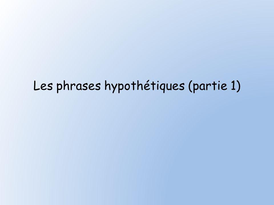 Les phrases hypothétiques (partie 1)