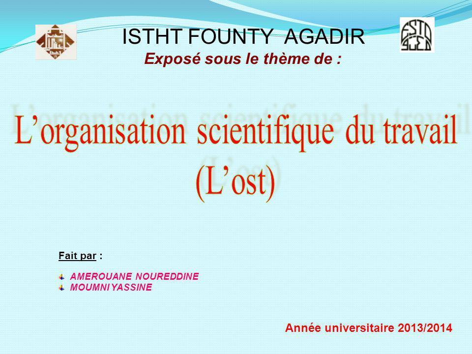 ISTHT FOUNTY AGADIR Exposé sous le thème de : Fait par : AMEROUANE NOUREDDINE MOUMNI YASSINE Année universitaire 2013/2014