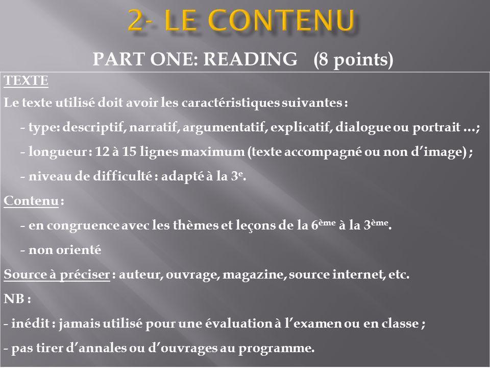 PART ONE: READING (8 points) TEXTE Le texte utilisé doit avoir les caractéristiques suivantes : - type: descriptif, narratif, argumentatif, explicatif