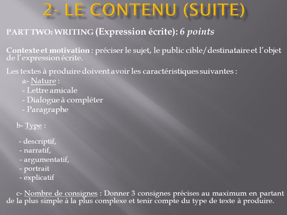 PART TWO: WRITING (Expression écrite): 6 points Contexte et motivation : préciser le sujet, le public cible/destinataire et lobjet de lexpression écri