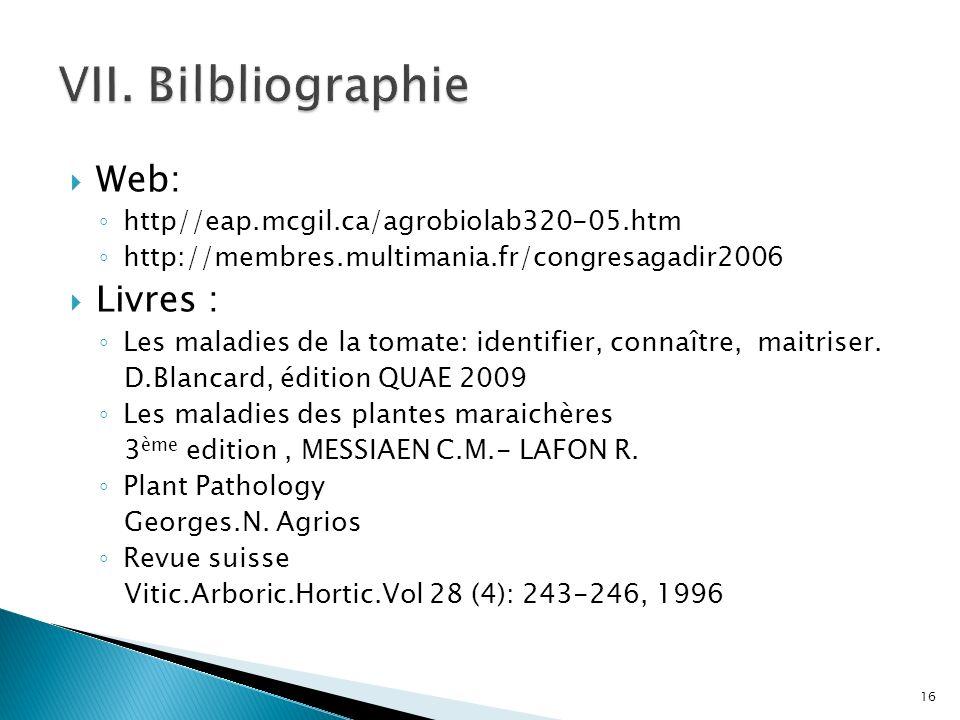 Web: http//eap.mcgil.ca/agrobiolab320-05.htm http://membres.multimania.fr/congresagadir2006 Livres : Les maladies de la tomate: identifier, connaître,